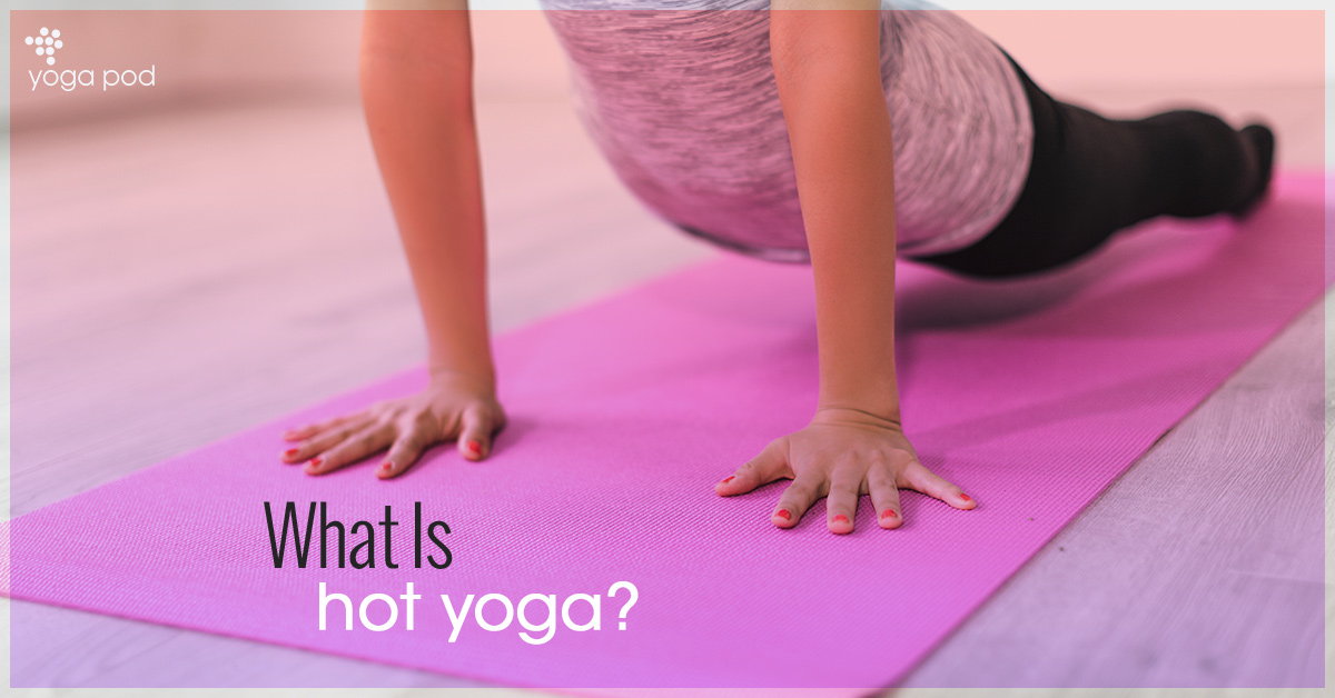 Yoga Classes The Advantages To Taking Hot Yoga